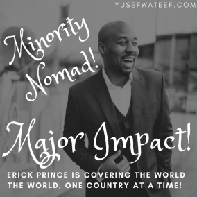 Erick Prince is the Monority Nomad with a major impact! As a Military Veteran, Travel Writer, and alumni of over 93 countries; Erick sees the world and world travel through a very surprising and enthralling set of experiences!